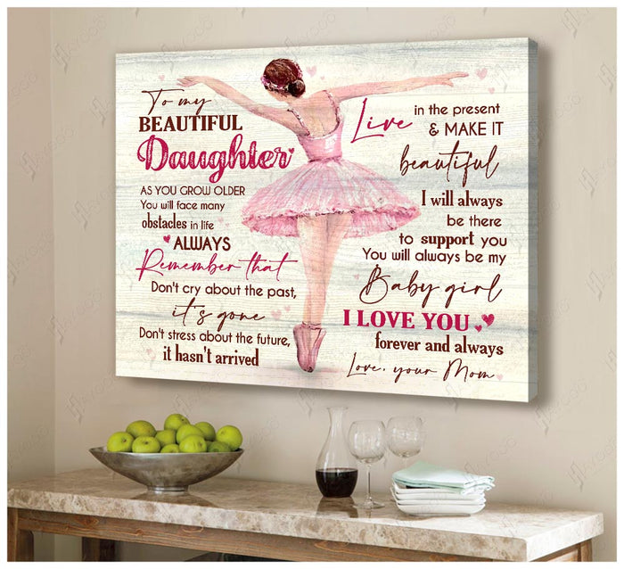 HAYOOO To my daughter Live in the present Ballet canvas wall art decor
