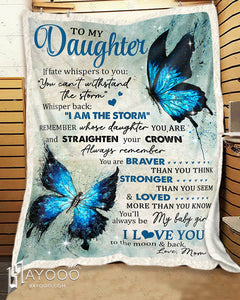 Hayooo Beautiflul Butterfly Blanket To My Daughter I Am The Storm