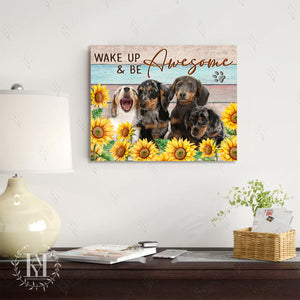 Hayooo Canvas Dachshunds Wake Up & Be Awesome
