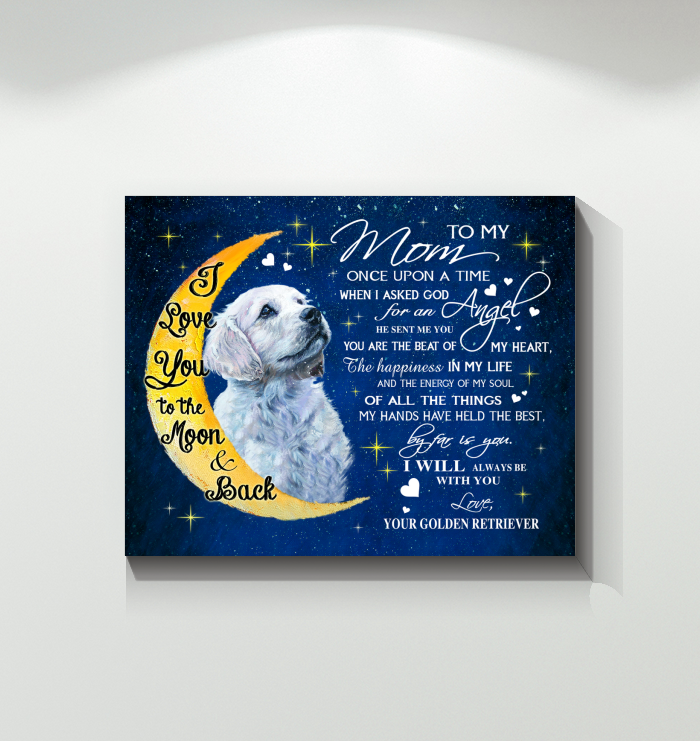 CANVAS - Golden Retriever - Mom - I love you to the moon and back
