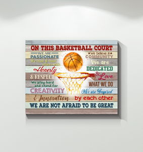 Basketball Canvas On This Basketball Court Not Afraid To Be Great - Hayooo Shop