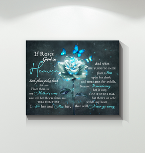 Mom - Canvas - If Roses Grow In Heaven