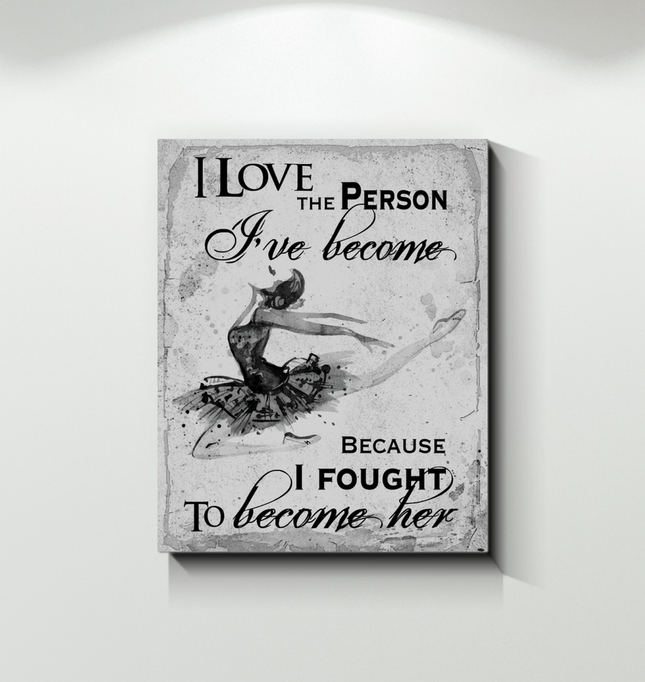 GL - Ballet - Canvas - I Love The Person I've Become