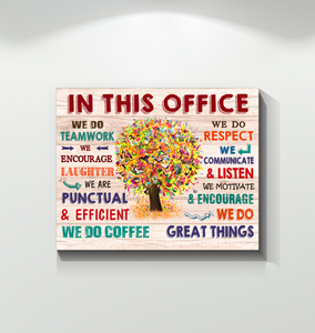 IN THIS OFFICE - Canvas - We do teamwork - We do great things