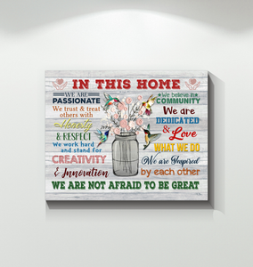 HUMMINGBIRD - IN THIS HOME - Canvas - We are not afraid to be great Ver.5