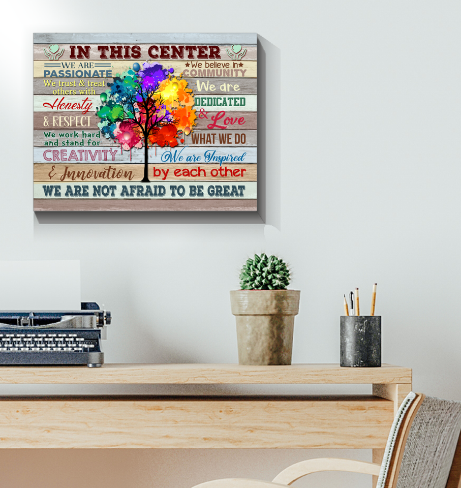 CUSTOM CANVAS - IN THIS OFFICE - We are not afraid to be great (In this center)