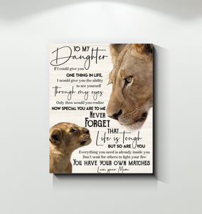 GL - Lion - Canvas - To My Daughter (Mom) - You Have Your Own Matches