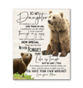 Brown Bear Canvas To My Daughter You Have Your Own Matches