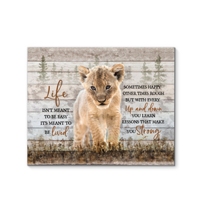 Baby Lion - Canvas - Life Isn't Meant To Be Easy