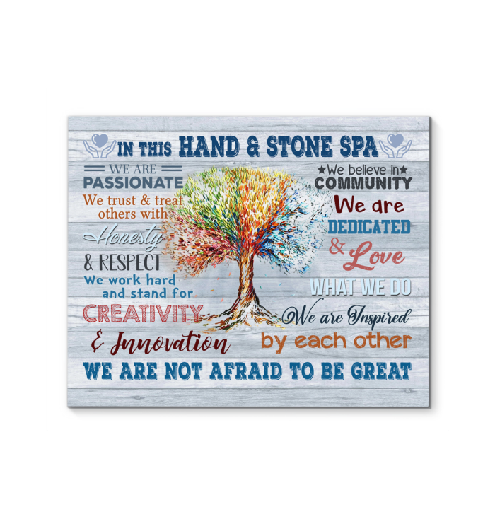 In This Hand & Stone Spa Canvas We Are Not Afraid To Be Great Ver.52