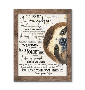 GL - Sloth - Canvas - To My Daughter - You Have Your Own Matches