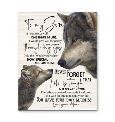 Gl Wolf Canvas To My Son (Mom) You Have Your Own Matches - Hayooo Shop
