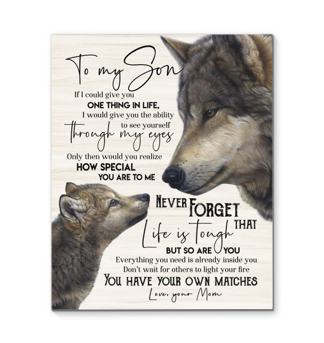 GL - Wolf - Canvas - To My Son (Mom) - You Have Your Own Matches