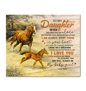 Horse - Canvas - To my daughter (Mom) - Never feel that you are alone