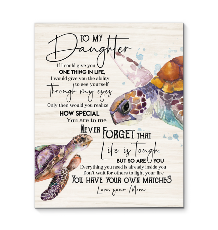 Turtle Canvas To My Daughter (Mom) You Have Your Own Matches - Hayooo Shop