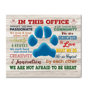 VETERINARY - IN THIS OFFICE - Canvas - We are not afraid to be great Ver.52