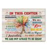 In This Center Canvas We Are Not Afraid To Be Great Ver.5 - Hayooo Shop