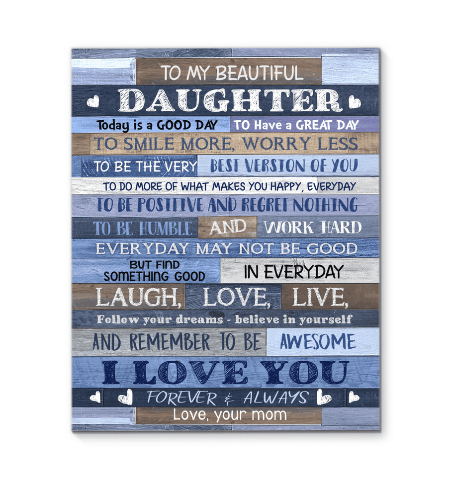 CANVAS - To my Daughter (Mom) - Today is a good day - yenyenstore