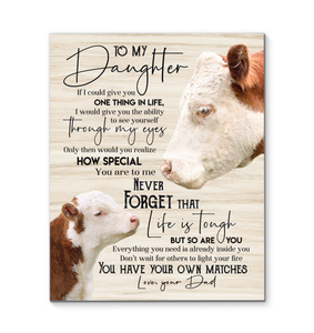 Cow - Canvas - To My Daughter (Dad) - You Have Your Own Matches