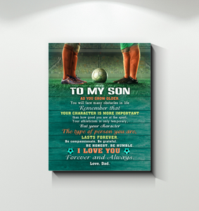 Soccer - Canvas - To My Son - Your Character Is More Important