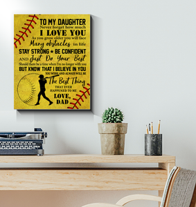 CANVAS - Softball - To my daughter - The best thing