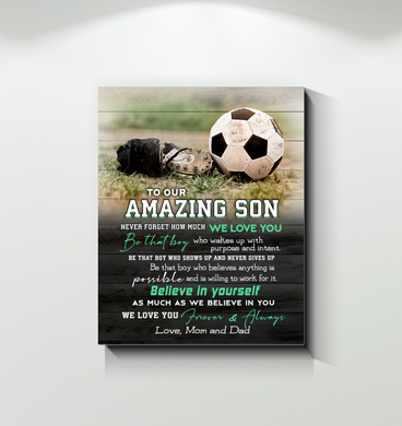 Soccer - Canvas - To Our Amazing Son - Believe In Yourself