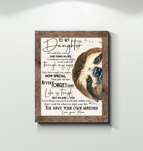 Sloth - Canvas - To My Daughter - You Have Your Own Matches