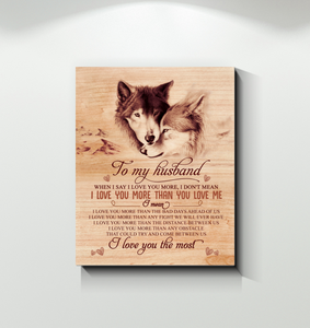 Wolf Canvas To My Husband I Love You The Most