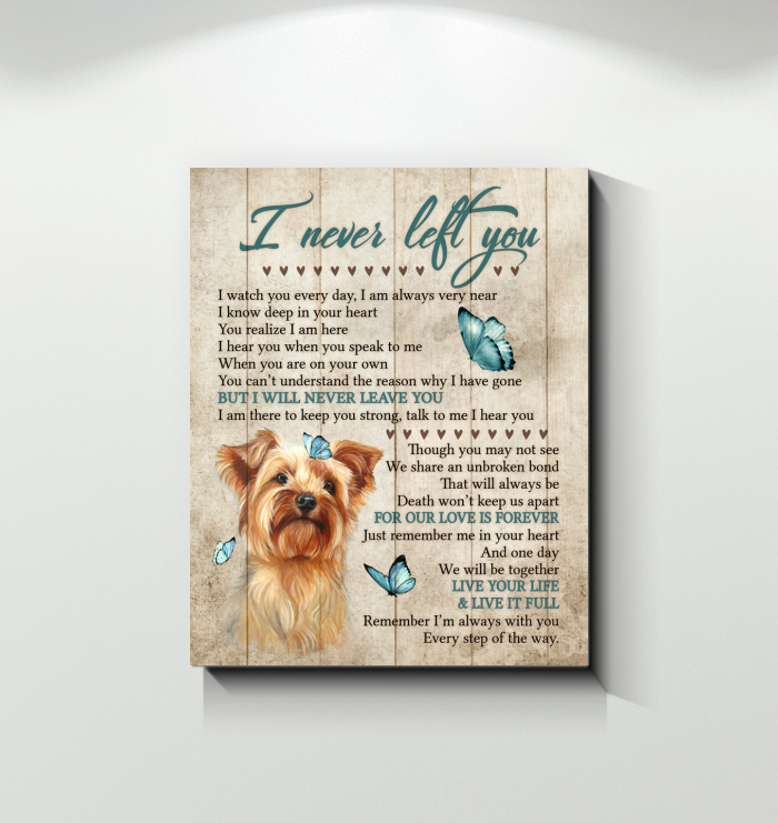 Yorkshire Terrier- Canvas - I Never Left You