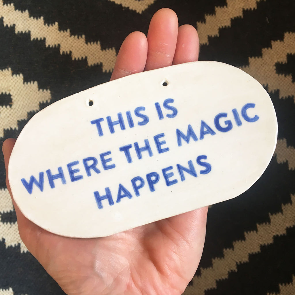 Ceramic Sign: This is Where the Magic Happens