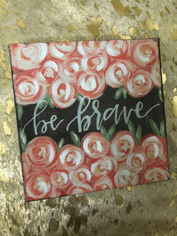 Be Brave Decorative Sign