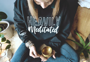 Heavily Meditated Crewneck Sweater