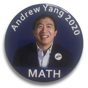 "2020 Andrew Yang ""MATH"" - 3"" Button"