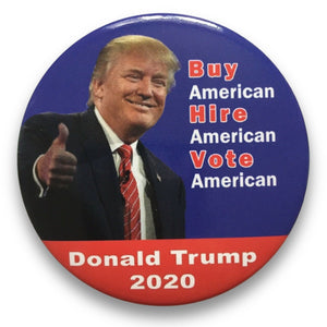 "2020 Donald Trump Buy American Hire American Vote American - 3"" Button"