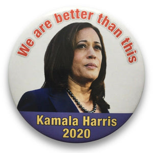 "2020 Kamala Harris ""We Are Better Than This"" - 3"" Button"