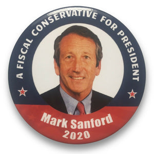 "2020 Mark Sanford ""A Fiscal Conservative for President"" - 3"" Button"