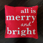 All is Merry and Bright - pillow cover