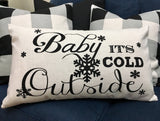 Baby its Cold Outside - pillow cover