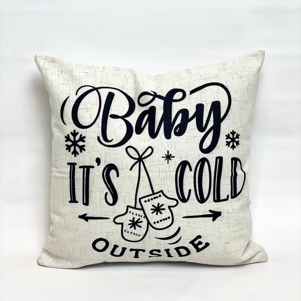 Baby it's Cold Outside - pillow cover