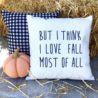 Love Fall Most of All - pillow cover