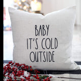 Baby It's Cold Outside(Rae Dunn inspired) - pillow cover