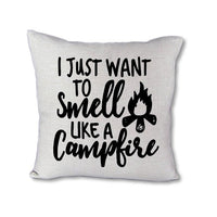 Smell Like a Campfire - pillow cover