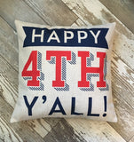 Happy 4th Y'all - pillow cover