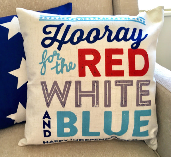 Hooray for the Red White and Blue - pillow cover