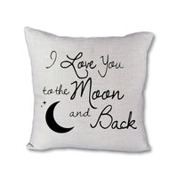 I Love You to the Moon and Back - pillow cover
