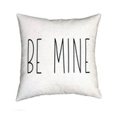 Be Mine - pillow cover