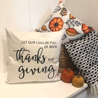 Be Full of Thanks & Giving - pillow cover