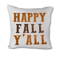 Happy Fall Y'All - pillow cover