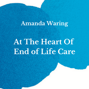 The Heart Of End of Life Care