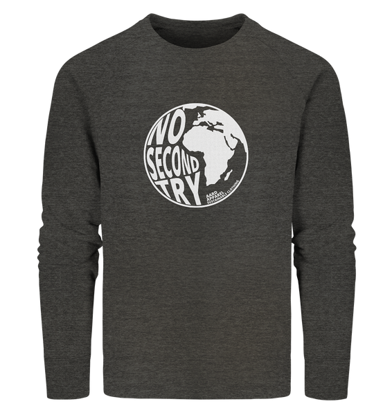 No Second Try - Organic Sweatshirt